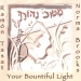 Mituv N'horach: Your Bountiful Light