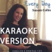 Every Day KARAOKE VERSION