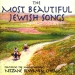 The Most Beautiful Jewish Songs