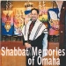 Shabbat Memories of Omaha
